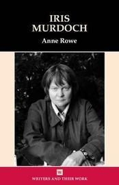 Iris Murdoch by Anne Rowe