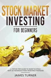 Stock Market Investing for Beginners by James Turner
