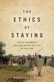The Ethics of Staying by Mubbashir A. Rizvi