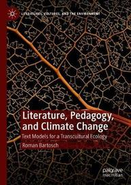 Literature, Pedagogy, and Climate Change by Roman Bartosch