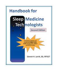 Handbook for Sleep Medicine Technologists: Second Edition by Steven H Lenik