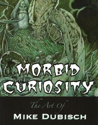 Morbid Curiosity: The Art of Mike Dubisch by Mike Dubisch image
