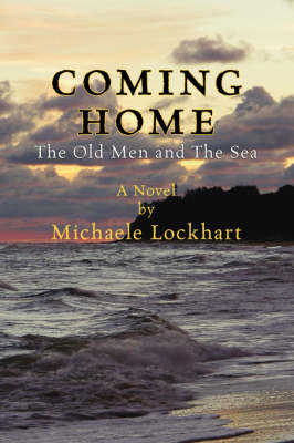 Coming Home: The Old Men and the Sea by Michaele Lockhart image