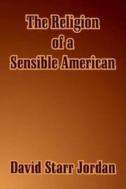 The Religion of a Sensible American by David Starr Jordan image