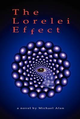 The Lorelei Effect by Michael Alan