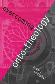 Overcoming Onto-Theology by Merold Westphal
