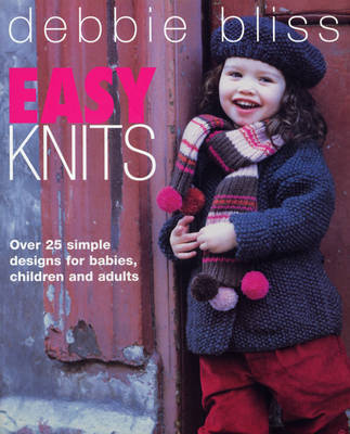Easy Knits by Debbie Bliss