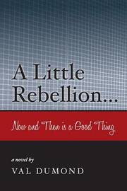 A Little Rebellion? by Val Dumond