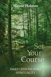 Set Your Course by Wayne Holmes image