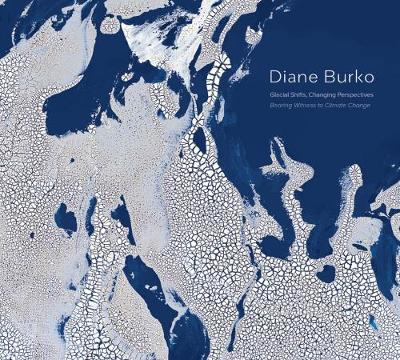 Diane Burko: Glacial Shifts, Changing Perspectives image