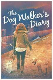 Dog Walker's Diary by Kathryn Donahue
