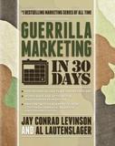 Guerrilla Marketing in 30 Days by Al Lautenslager