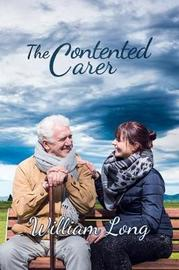The Contented Carer by William Long