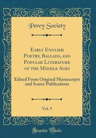Early English Poetry, Ballads, and Popular Literature of the Middle Ages, Vol. 9 by Percy Society image