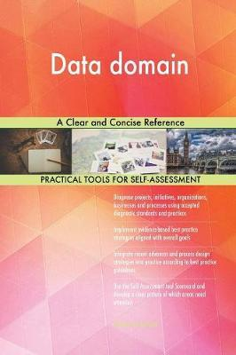 Data Domain a Clear and Concise Reference by Gerardus Blokdyk image