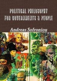Political Philosophy for Governments & People by Andreas Sofroniou image