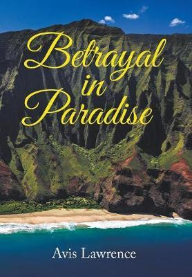 Betrayal in Paradise by Avis Lawrence image