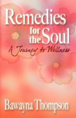 Remedies for the Soul: A Journey to Wellness by Bawayna, Thompson