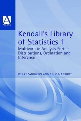 Multivariate Analysis: v. 1: Distributions, Ordination and Inference by Wojtek J. Krzanowski