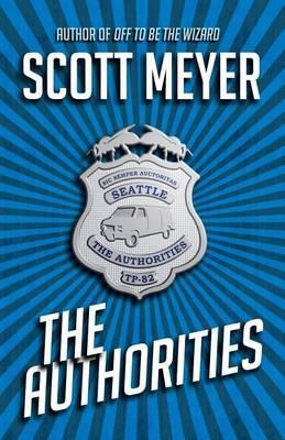 The Authorities by Scott Meyer