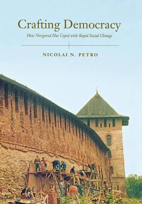Crafting Democracy by Nicolai Petro