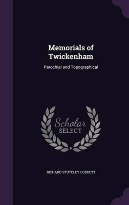 Memorials of Twickenham by Richard Stuteley Cobbett image