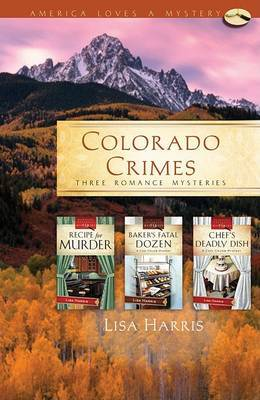 Colorado Crimes: Three Romance Mysteries by Lisa Harris image