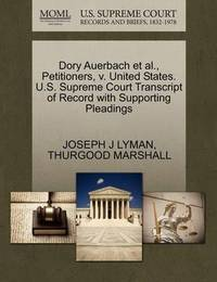 Dory Auerbach Et Al., Petitioners, V. United States. U.S. Supreme Court Transcript of Record with Supporting Pleadings by Joseph J Lyman