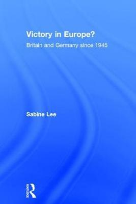 Victory in Europe? by Sabine Lee