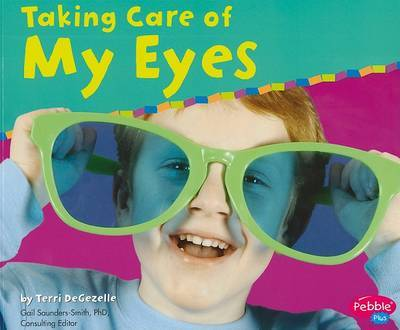 Taking Care of My Eyes by Terri DeGezelle