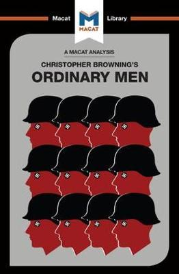 christopher browning's ordinary men which takes Investigate perpetrator behavior with historian christopher browning's study of the men of a police unit that killed jews during world war ii.