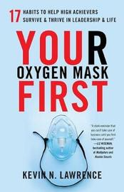 Your Oxygen Mask First by Kevin Lawrence