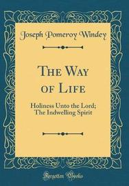 The Way of Life by Joseph Pomeroy Windey