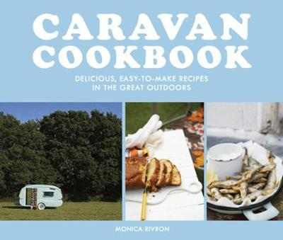 Caravan Cookbook by Monica Rivron