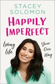 Happily Imperfect by Stacey Solomon