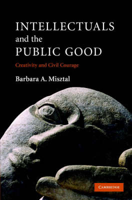 Intellectuals and the Public Good by Barbara A Misztal image