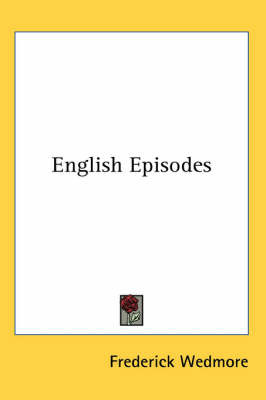 English Episodes by Frederick Wedmore image
