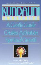 Kundalini Awakening: Gentle Guide to Chakra Activation and Spiritual Growth by John Selby image