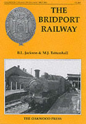 The Bridport Railway by Brian L. Jackson