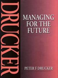 Managing for the Future by Peter Drucker