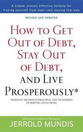 How to Get Out of Debt, Stay Out of Debt and Live Prosperously by Jerrold Mundis image