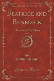 Beatrice and Benedick, Vol. 2 by Hawley Smart