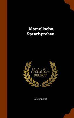 Altenglische Sprachproben by * Anonymous