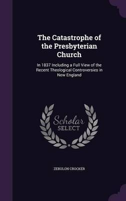 The Catastrophe of the Presbyterian Church by Zebulon Crocker image
