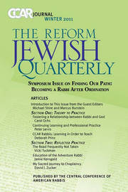 Ccar Journal: The Reform Jewish Quarterly Winter 2011 - Becoming a Rabbi After Ordination