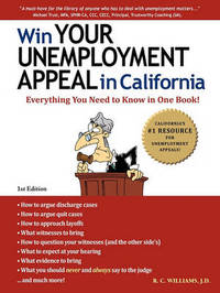 Win Your Unemployment Appeal in California by R.C. Williams