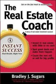 The Real Estate Coach by Bradley J Sugars