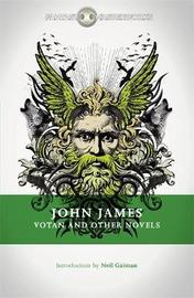 Votan and Other Novels by John James