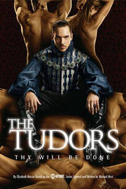 The Tudors: Thy Will Be Done by Michael Hirst