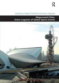 Mega-event Cities: Urban Legacies of Global Sports Events by Valerie Viehoff image